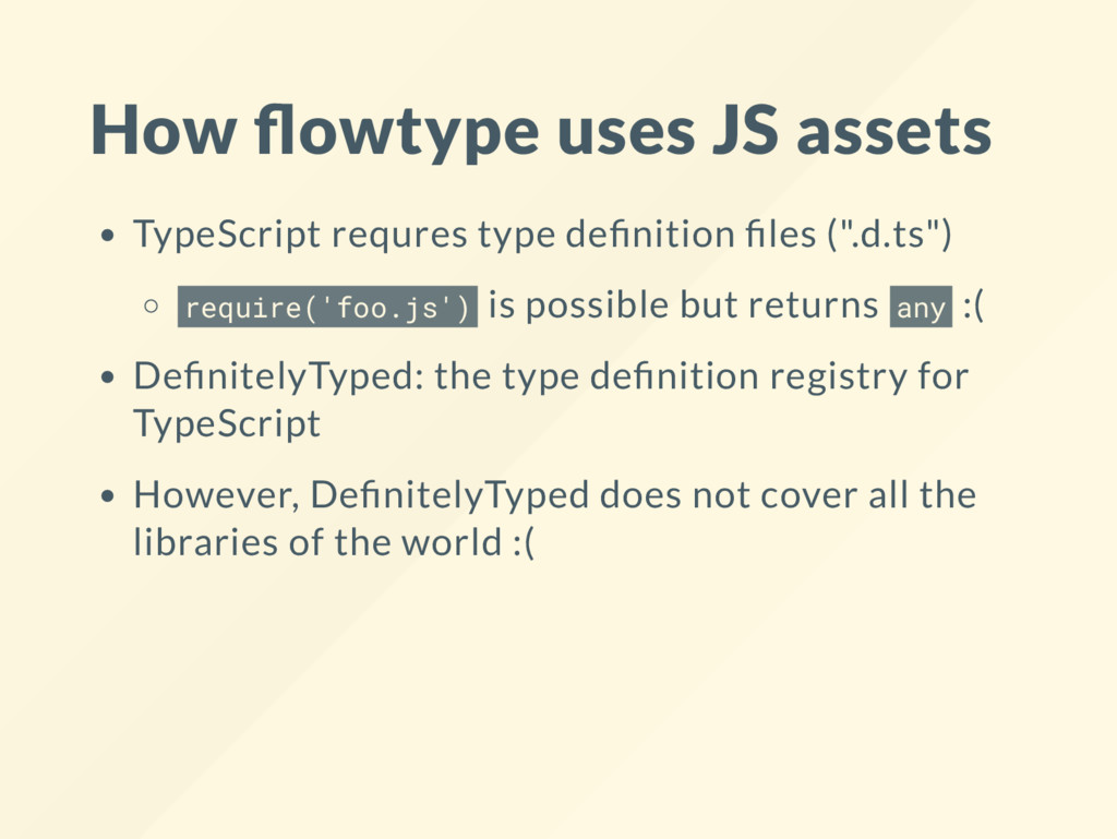How owtype uses JS assets TypeScript requres ty...