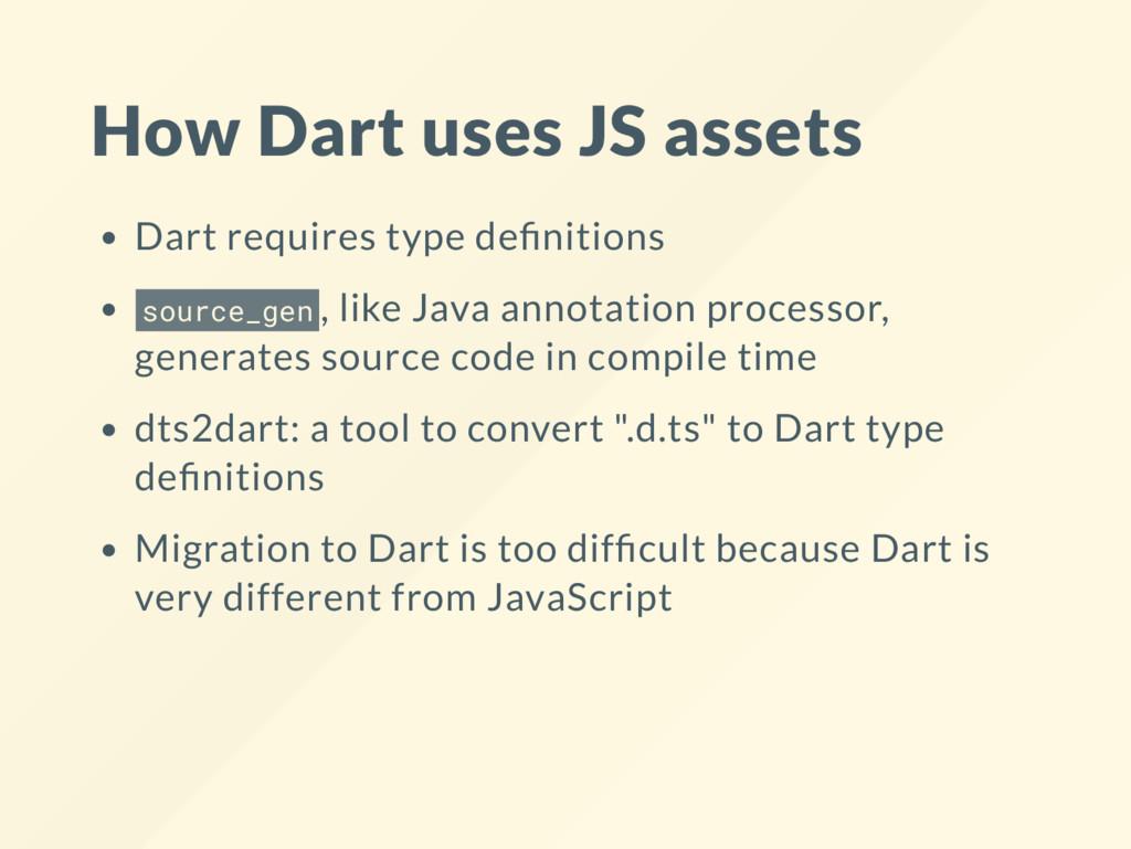 How Dart uses JS assets Dart requires type de n...