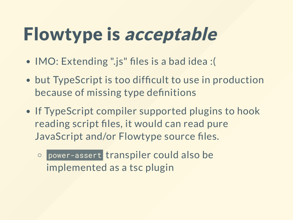 "Flowtype is acceptable IMO: Extending "".js"" les..."