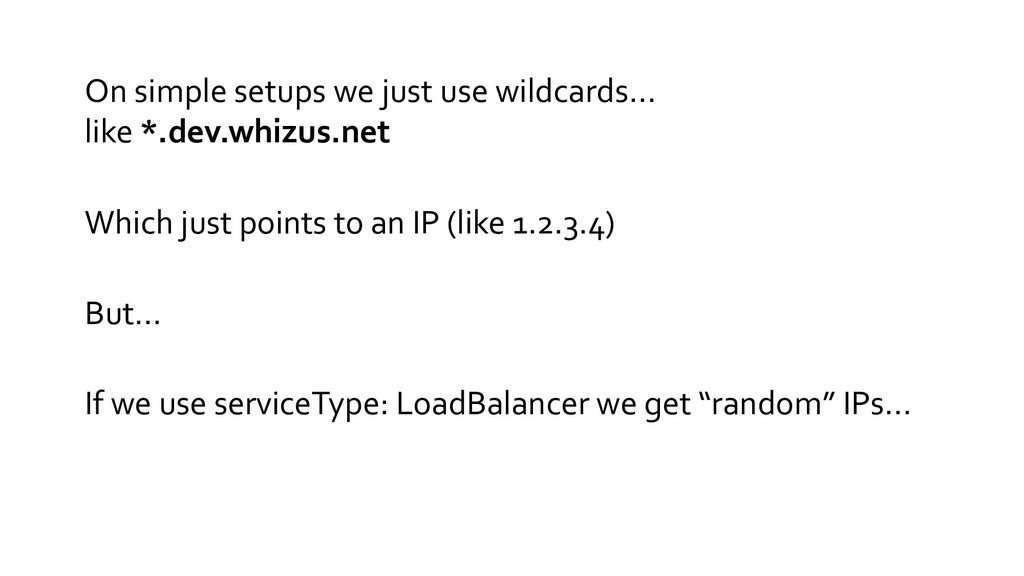 On simple setups we just use wildcards… like *....