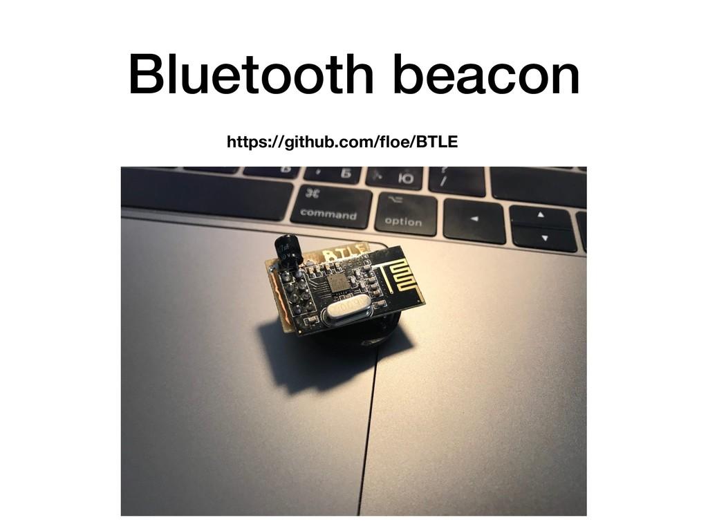 Bluetooth beacon https://github.com/floe/BTLE