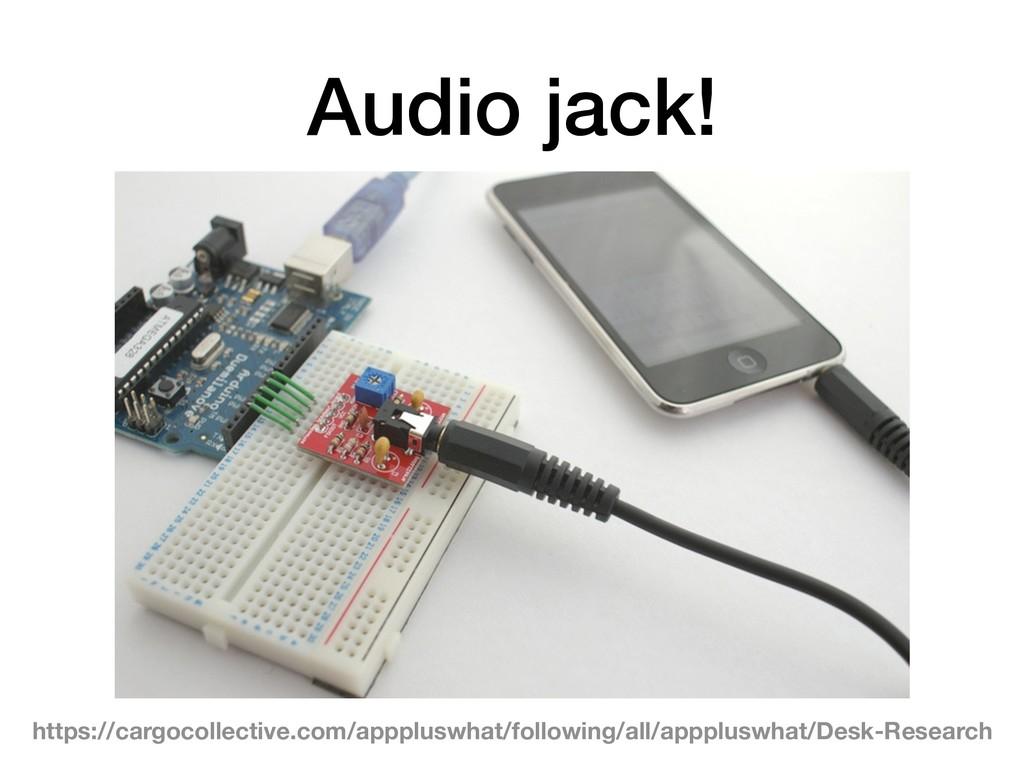Audio jack! https://cargocollective.com/appplus...
