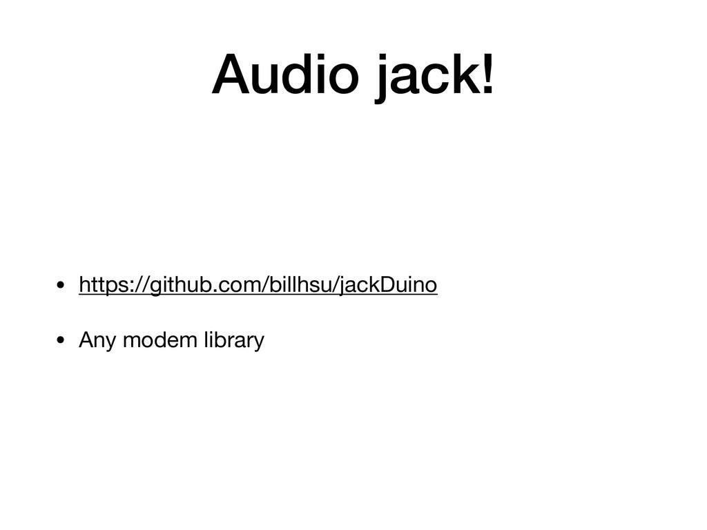 Audio jack! • https://github.com/billhsu/jackDu...