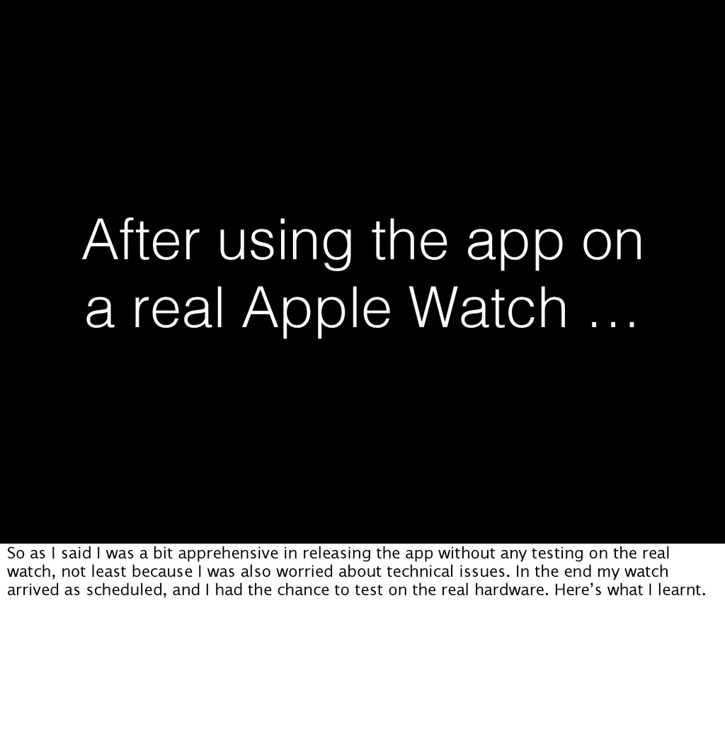 After using the app on a real Apple Watch … So ...