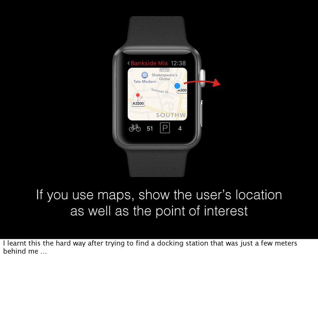 If you use maps, show the user's location as we...