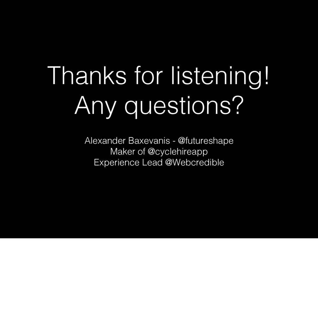 Thanks for listening! Any questions? Alexander ...