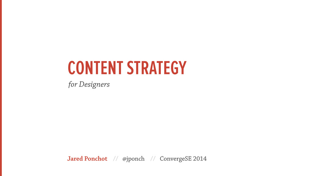 Jared Ponchot // @jponch // ConvergeSE 2014 for...