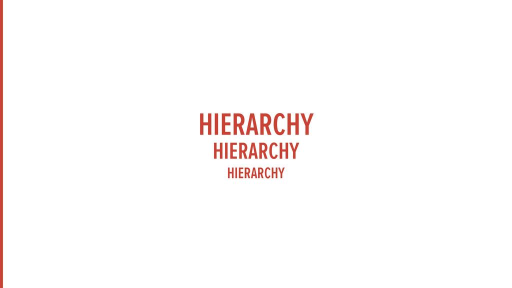 HIERARCHY HIERARCHY HIERARCHY