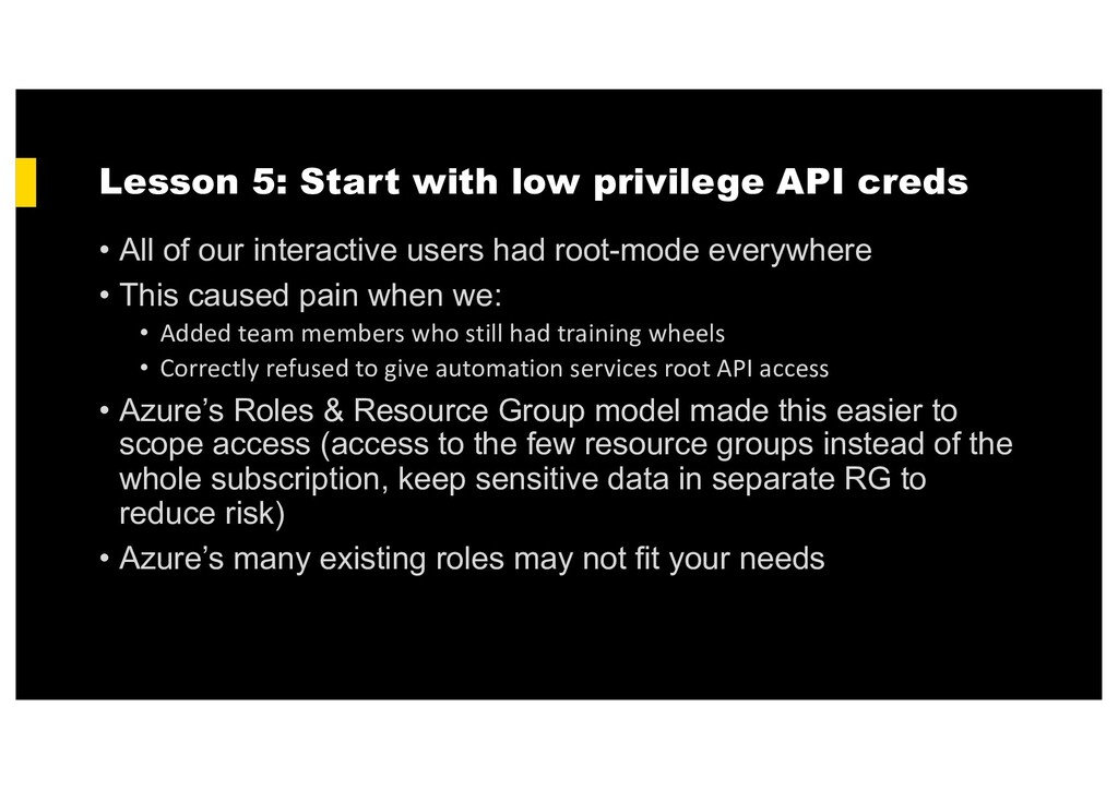 Lesson 5: Start with low privilege API creds • ...