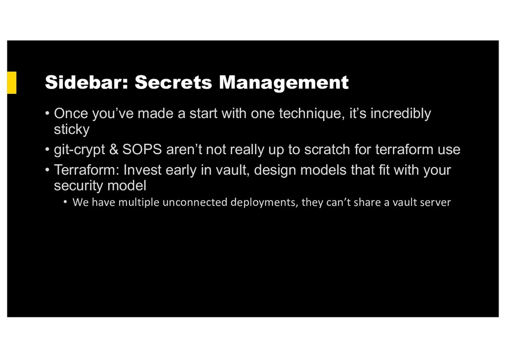 Sidebar: Secrets Management • Once you've made ...
