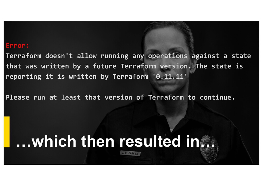 …which then resulted in… Error: Terraform doesn...