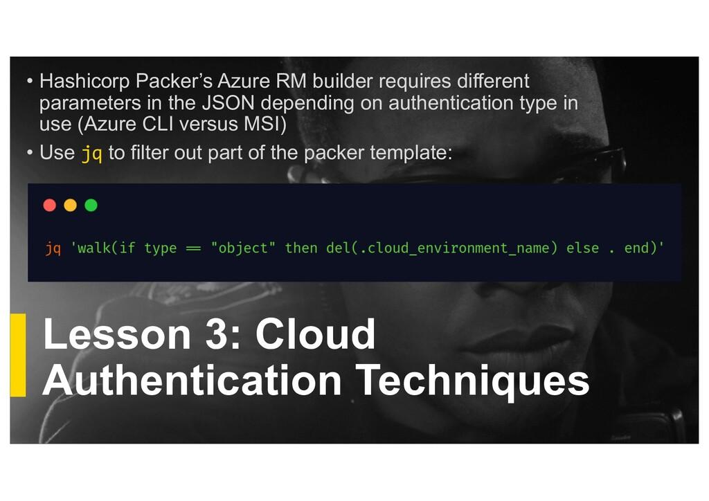 Lesson 3: Cloud Authentication Techniques • Has...