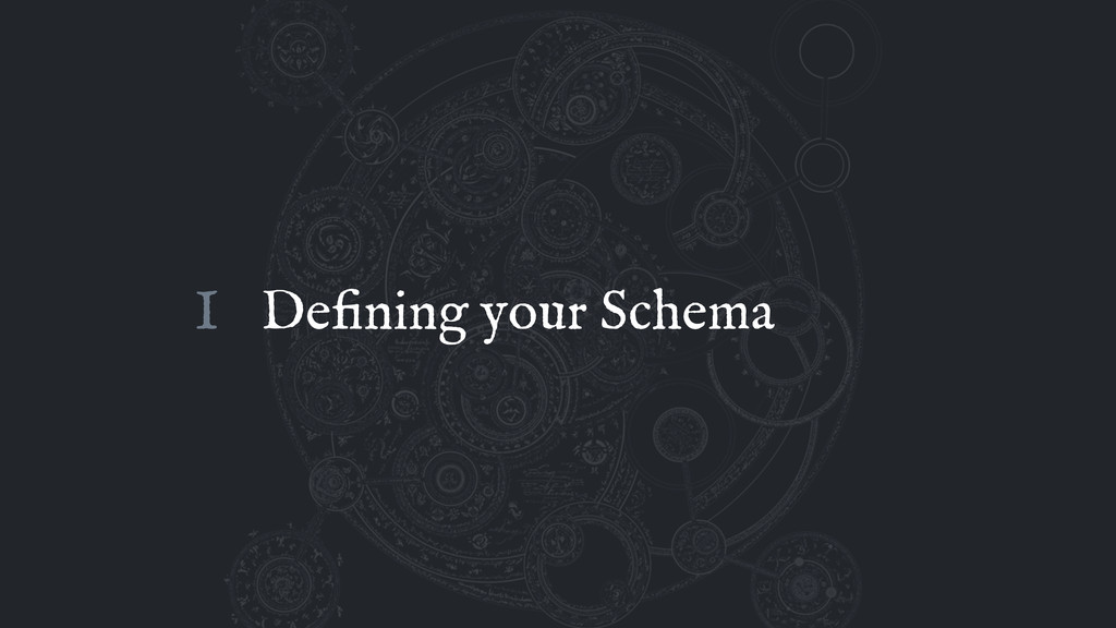 Defining your Schema I