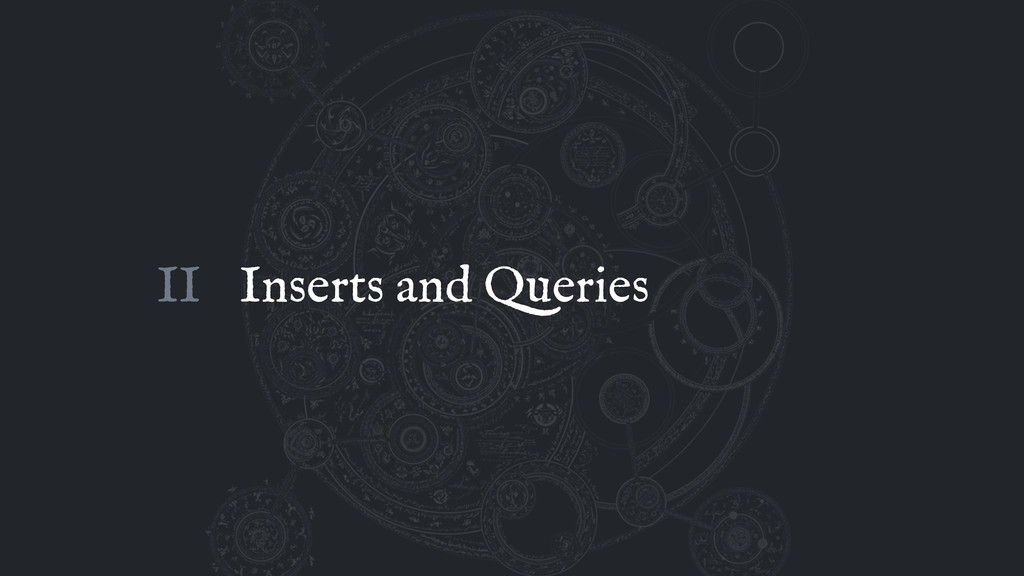 Inserts and Queries II