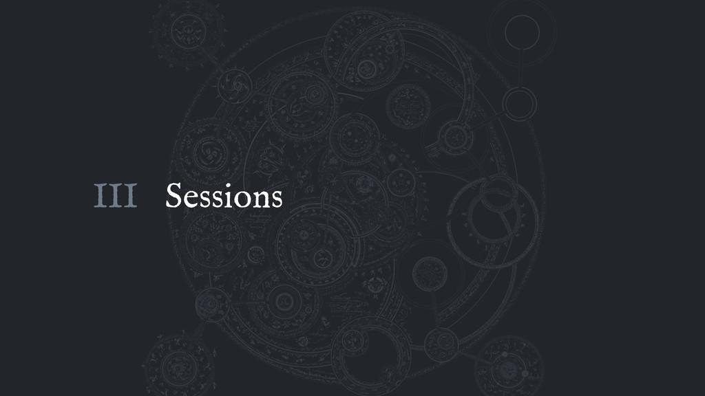 Sessions III