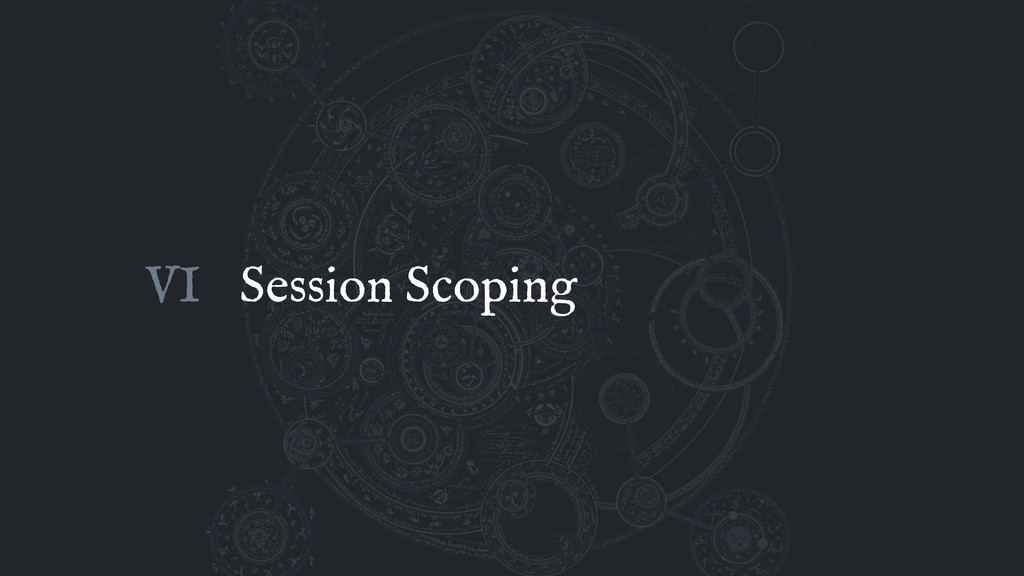 Session Scoping VI