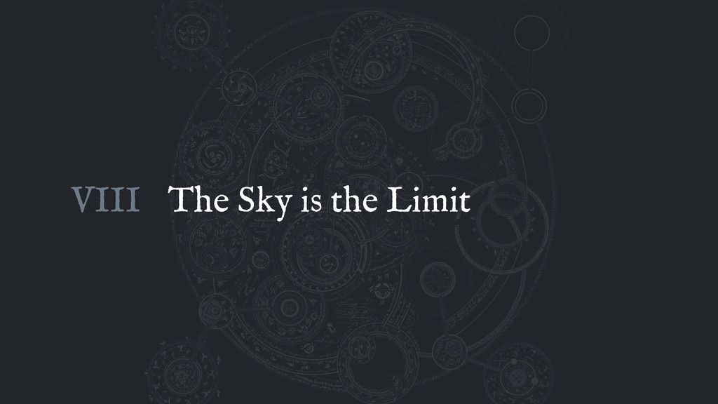 The Sky is the Limit VIII
