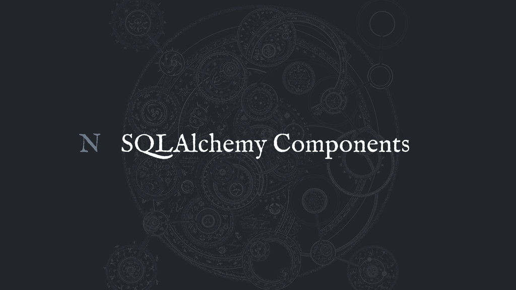SQLAlchemy Components N