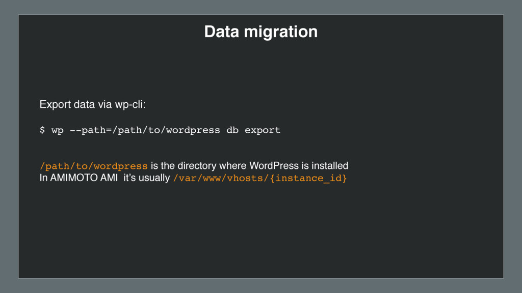 Data migration Export data via wp-cli: