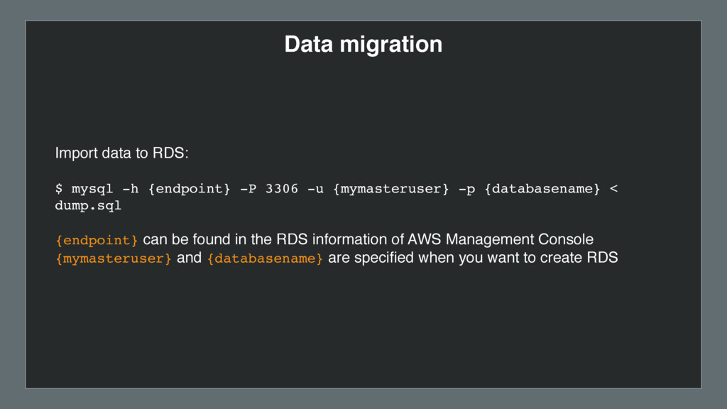 Data migration Import data to RDS: