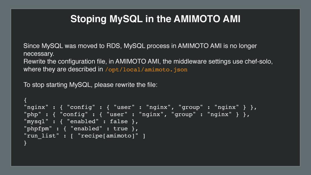 Stoping MySQL in the AMIMOTO AMI Since MySQL wa...