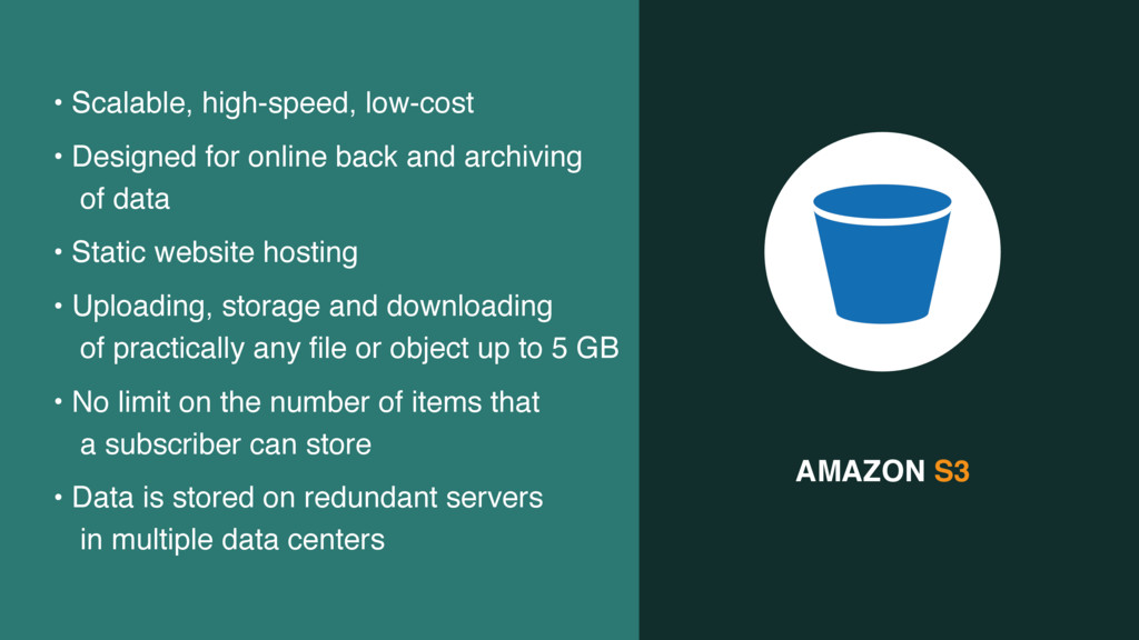 AMAZON S3 • Scalable, high-speed, low-cost • De...