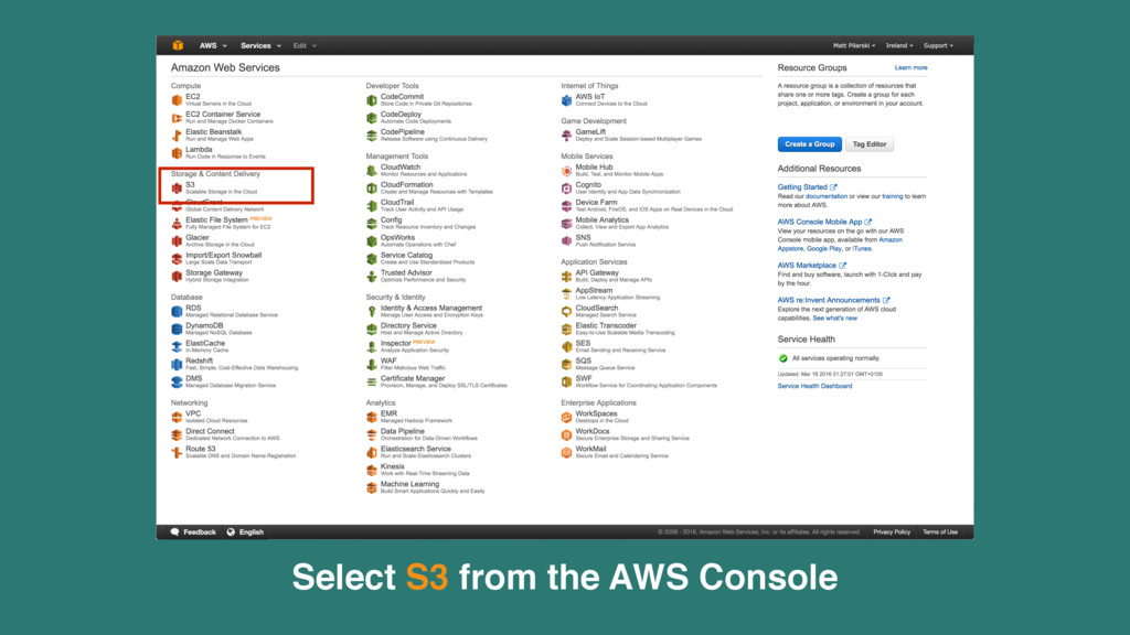 Select S3 from the AWS Console