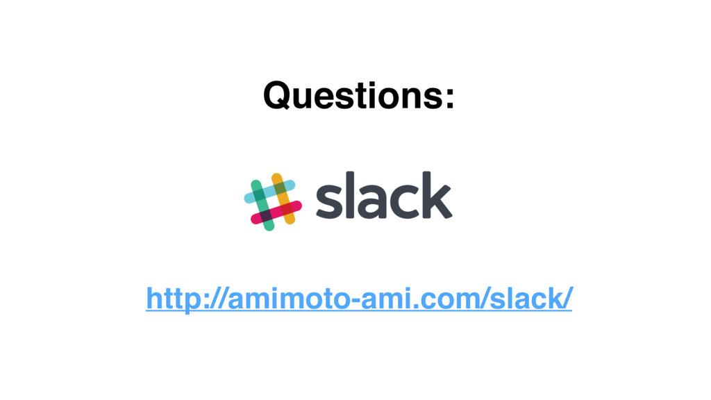 http://amimoto-ami.com/slack/ Questions: