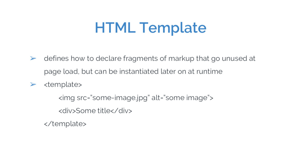 HTML Template ➢ defines how to declare fragment...
