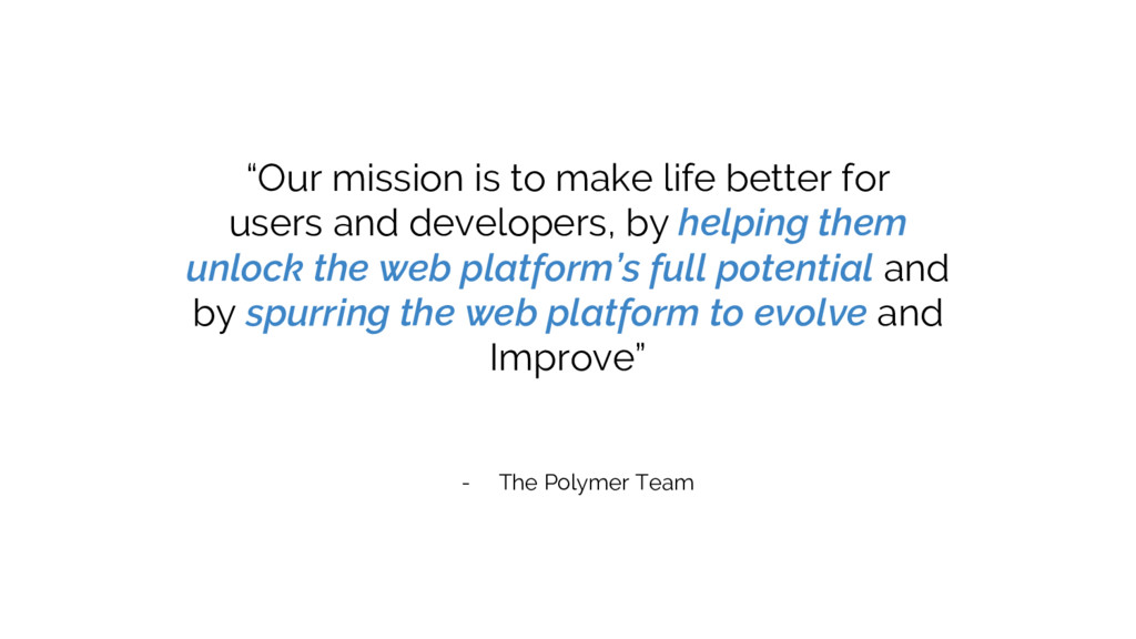 """Our mission is to make life better for users a..."