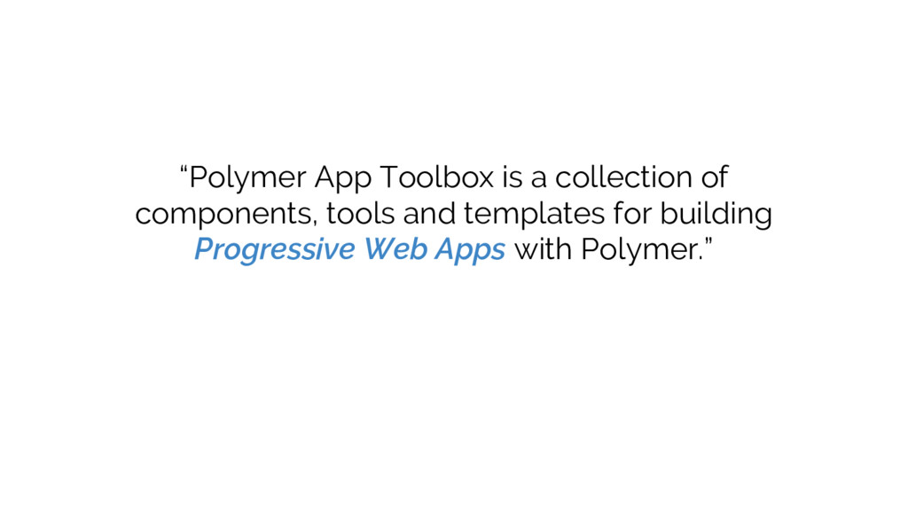 """Polymer App Toolbox is a collection of compone..."