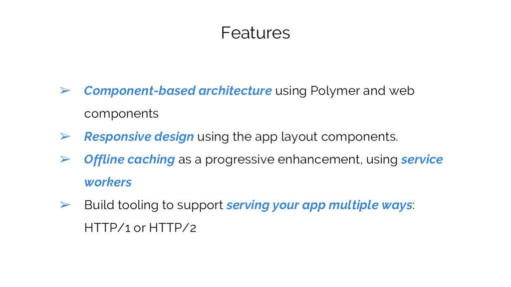 Features ➢ Component-based architecture using P...