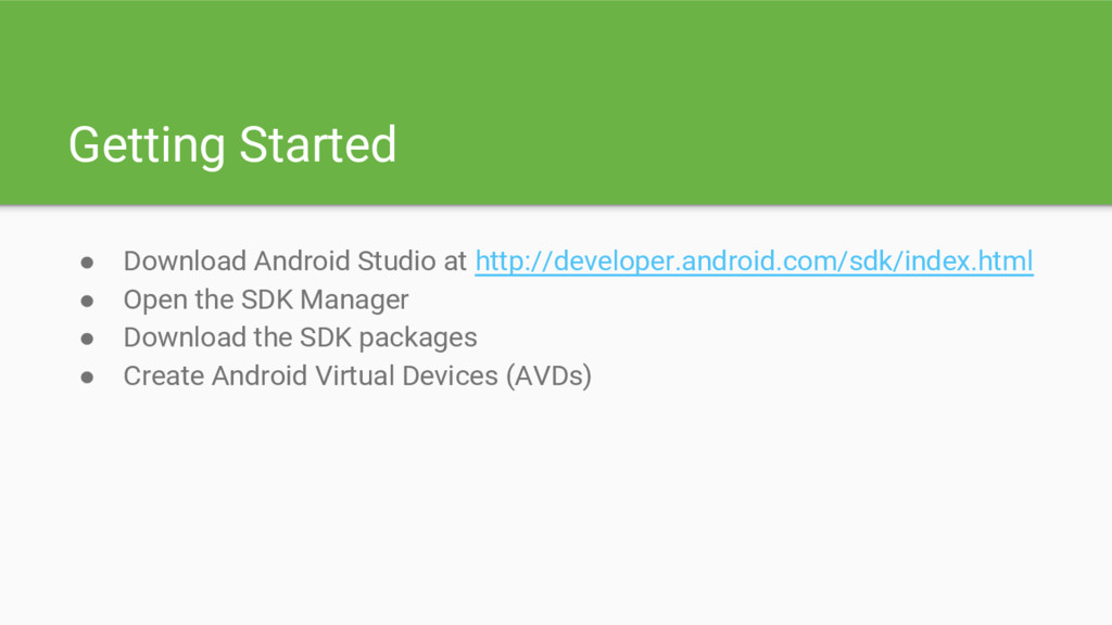 Getting Started ● Download Android Studio at ht...