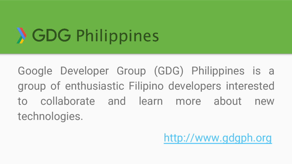 Google Developer Group (GDG) Philippines is a g...