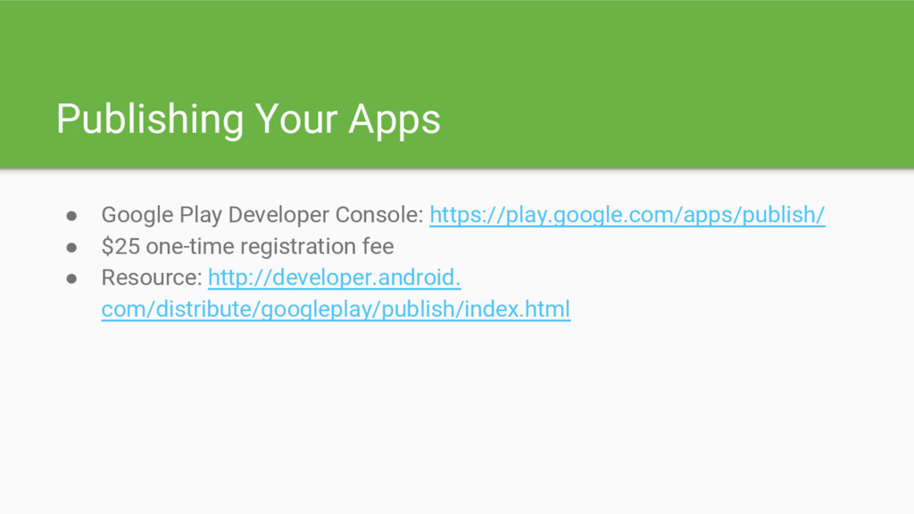 Publishing Your Apps ● Google Play Developer Co...