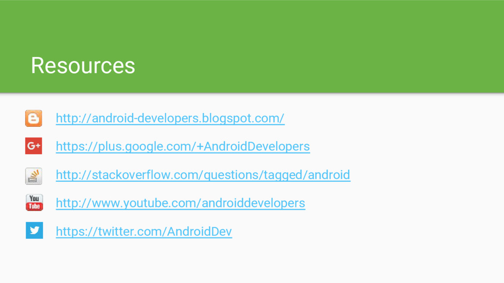 Resources http://android-developers.blogspot.co...