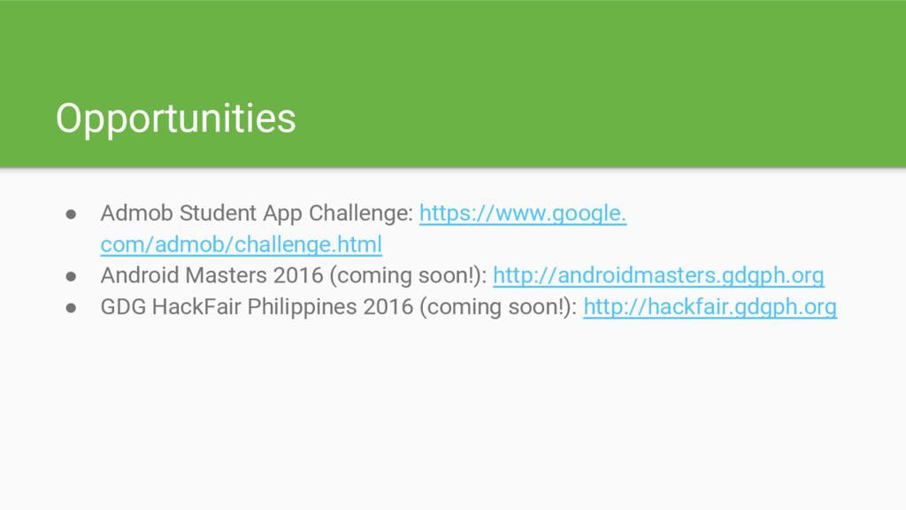 Opportunities ● Admob Student App Challenge: ht...
