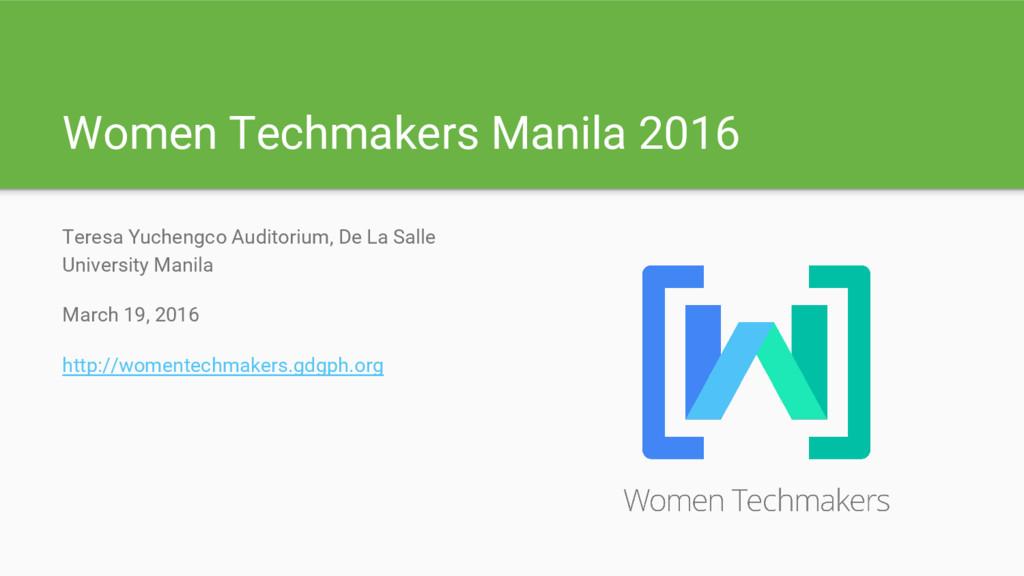 Women Techmakers Manila 2016 Teresa Yuchengco A...