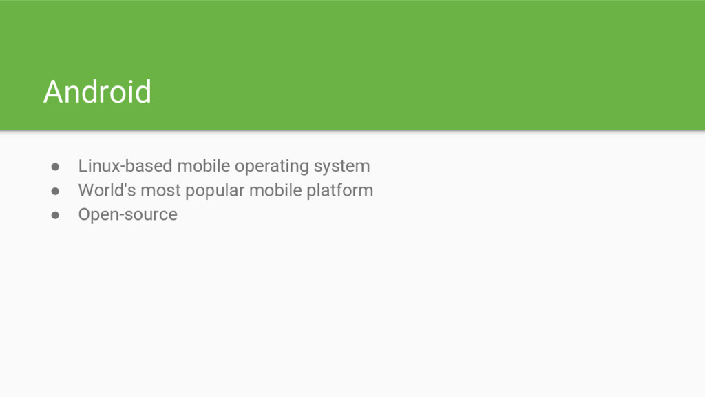 Android ● Linux-based mobile operating system ●...