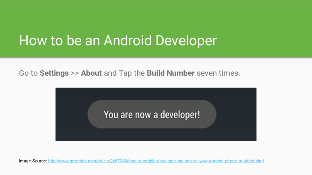 How to be an Android Developer Go to Settings >...