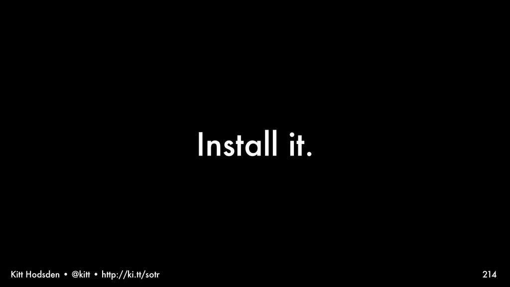 Kitt Hodsden • @kitt • http://ki.tt/sotr Instal...