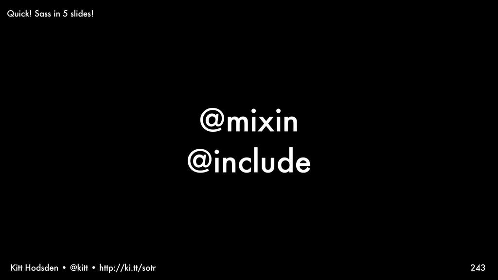 Kitt Hodsden • @kitt • http://ki.tt/sotr @mixin...