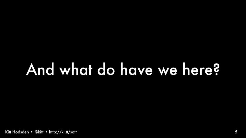 Kitt Hodsden • @kitt • http://ki.tt/sotr And wh...