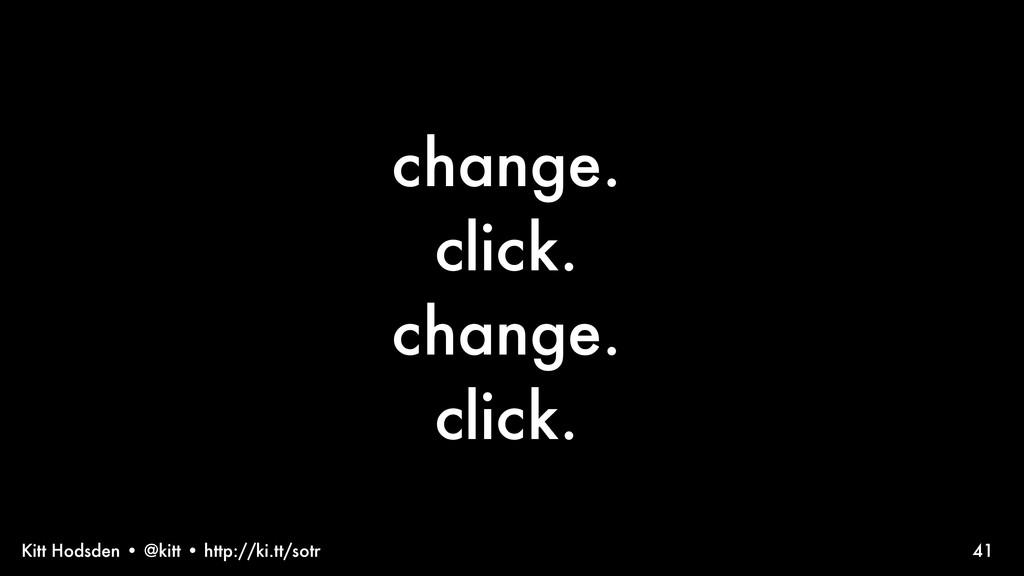 Kitt Hodsden • @kitt • http://ki.tt/sotr change...