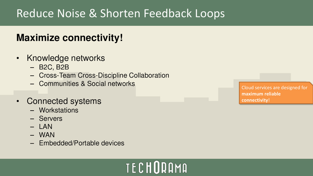 Reduce Noise & Shorten Feedback Loops Maximize ...