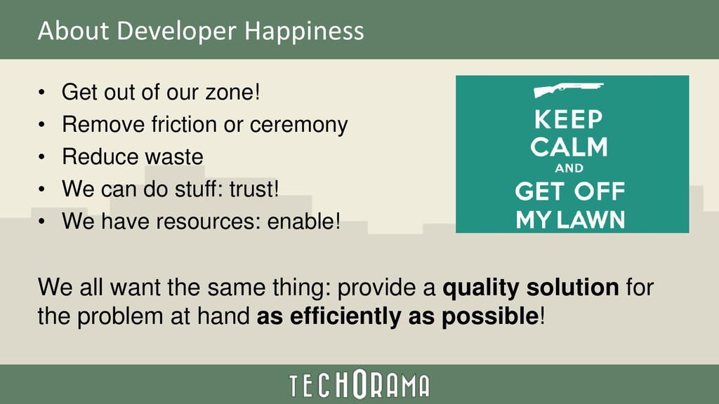 About Developer Happiness • Get out of our zone...