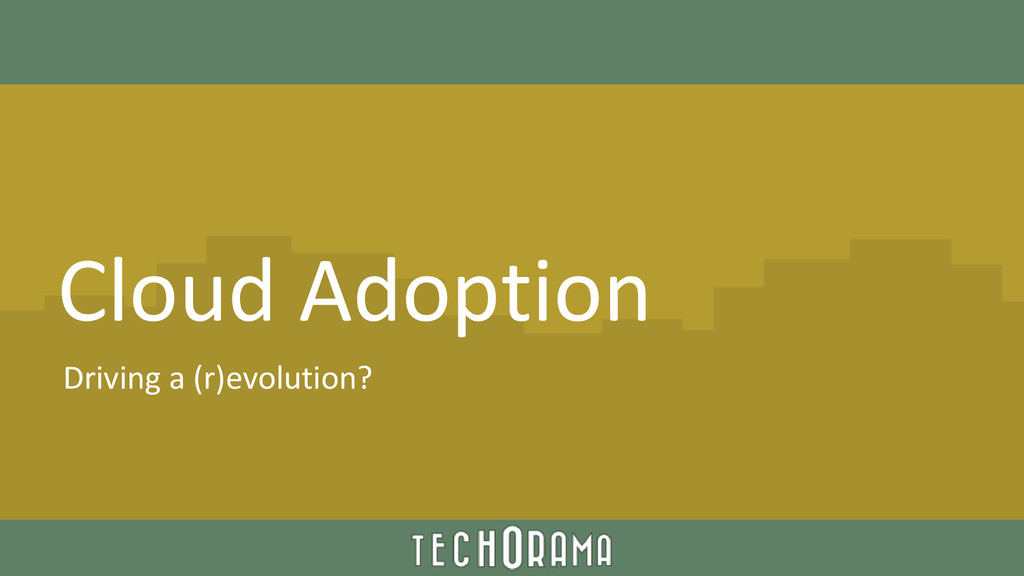 Cloud Adoption Driving a (r)evolution?