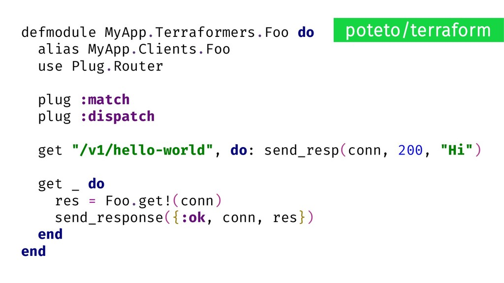 defmodule MyApp.Terraformers.Foo do alias MyApp...