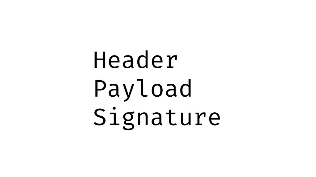Header Payload Signature