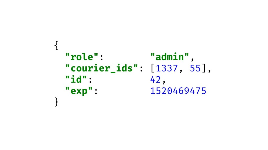 "{ ""role"": ""admin"", ""courier_ids"": [1337, 55], ""..."